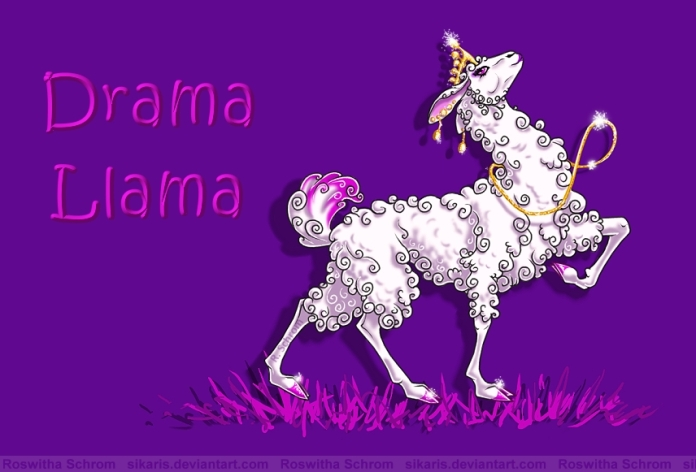 save it for the drama llama, gurl
